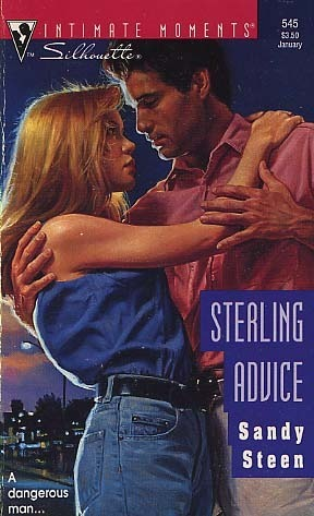 Sterling Advice (Silhouette Intimate Moments #545)  by  Sandy Steen