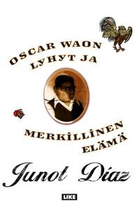 Oscar Waon lyhyt ja merkillinen elämä  by  Junot Díaz