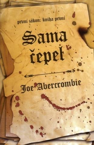 Sama čepel (První zákon, #1)  by  Joe Abercrombie