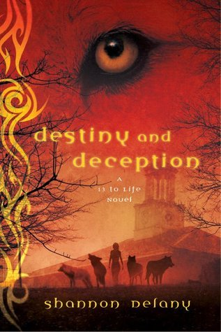 Destiny and Deception (13 to Life, #4)  by  Shannon Delany
