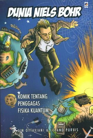 Dunia Niels Bohr  by  Jim Ottaviani