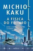A Física do Futuro  by  Michio Kaku