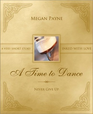 A Time to Dance  by  Megan Payne