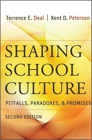 Shaping School Culture: Pitfalls, Paradoxes, and Promises  by  Terrence E. Deal