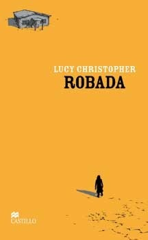 Robada  by  Lucy Christopher