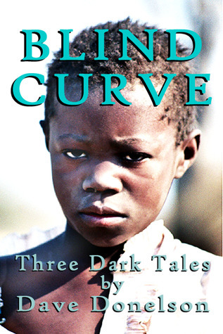 Blind Curve, Three Dark Tales Dave Donelson
