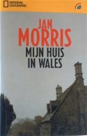 Mijn huis in Wales  by  Jan Morris