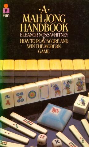 The Mah Jong Handbook Eleanor Whitney