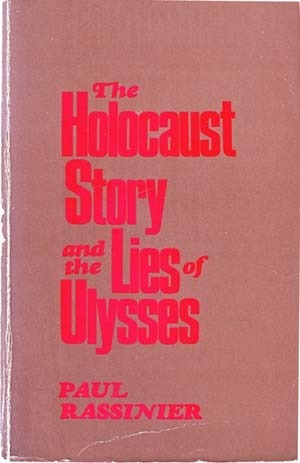 The Holocaust Story and the Lies of Ulysses Paul Rassinier