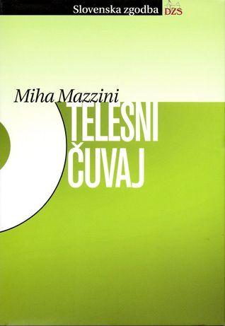 Telesni čuvaj  by  Miha Mazzini