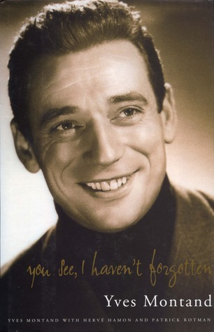 You See, I Havent Forgotten Yves Montand