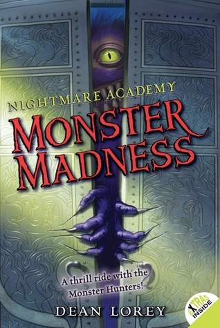 Monster Madness (Nightmare Academy #2)  by  Dean Lorey