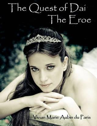 The Quest of Dai: The Eroe  by  Vivian Marie Aubin du Paris