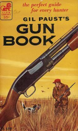 Gil Pausts Gun Book  by  Gil Paust