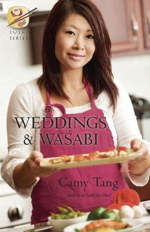 Weddings and Wasabi (Sushi, #4)  by  Camy Tang