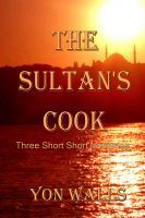 The Sultans Cook  by  Yon Walls