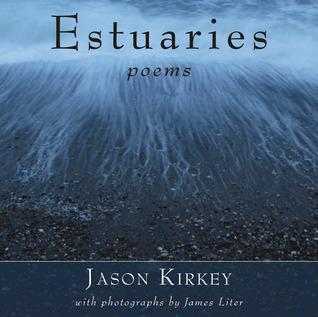 Estuaries  by  Jason Kirkey