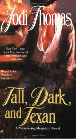Tall, Dark, and Texan (Whispering Mountain, #3) Jodi Thomas