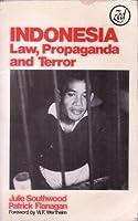 Indonesia: Law, Propaganda and Terror