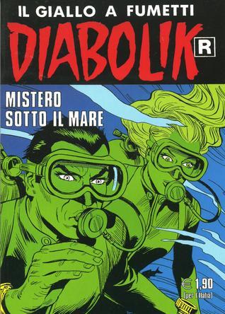Diabolik R n. 553: Mistero sotto il mare Angela Giussani