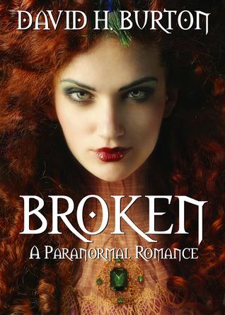 Broken: A Paranormal Romance David H. Burton
