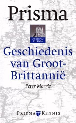 Geschiedenis van Groot-Brittanië Peter Morris