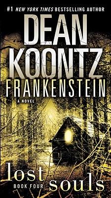 Lost Souls (Dean Koontzs Frankenstein #4) Dean Koontz