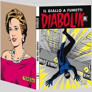 Diabolik R n. 573: Una fuga mortale  by  Angelo Palmas