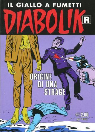Diabolik R n. 565: Origine di una strage Angela Giussani