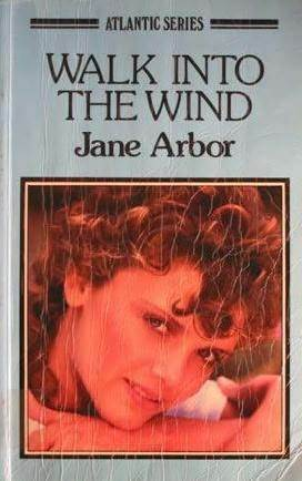 Walk Into The Wind Jane Arbor