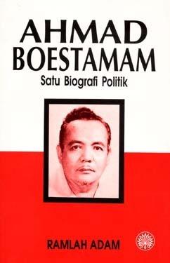 Ahmad Boestamam : Satu Biografi Politik  by  Ramlah Adam