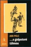...a golpotoni táhnou  by  Jan Pelc