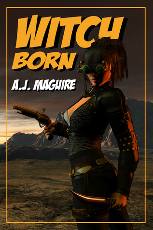 Witch-Born  by  A.J. Maguire