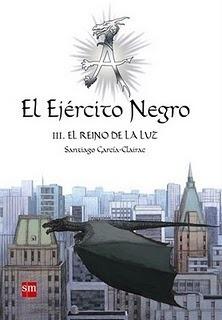 El reino de la luz (El ejército negro, #3) Santiago García-Clairac