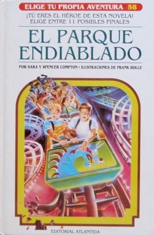 El Parque Endiablado (Elige Tu Propia Aventura, #58)  by  Sara Compton