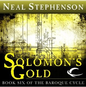 Solomons Gold (The Baroque Cycle, Vol. 3, Book 1) Neal Stephenson