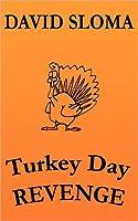 Turkey Day REVENGE!  by  David Sloma