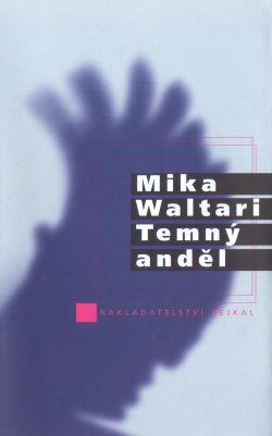 Temný anděl (Johannes Angelos, #1) Mika Waltari