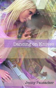 Dancing On Knives Jenny Pausacker