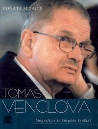 Tomas Venclova: biografijos ir kūrybos ženklai  by  Donata Mitaitė
