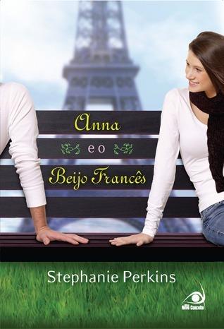 Anna e o Beijo Francês (Anna e o Beijo Francês, #1) Stephanie Perkins