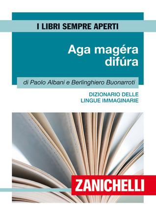 Aga magéra difúra, Dizionario delle lingue immaginarie Paolo Albani