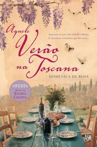Aquele Verão na Toscana Domenica De Rosa