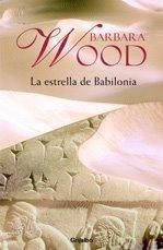 La estrella de Babilonia  by  Barbara Wood