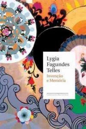 Invenção e Memória  by  Lygia Fagundes Telles