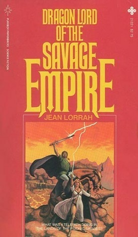 Dragon Lord of the Savage Empire (Savage Empire, #2) Jean Lorrah