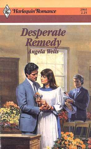 Desperate Remedy  by  Angela Wells
