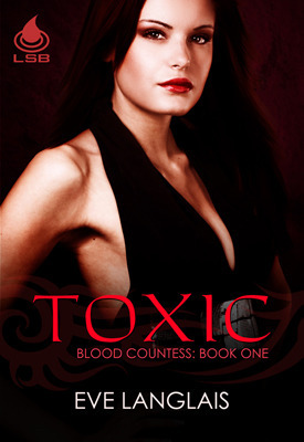 Toxic (Blood Countess, #1)  by  Eve Langlais