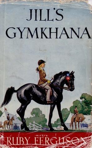Jills Gymkhana (Jills Ponies, #1)  by  Ruby Ferguson