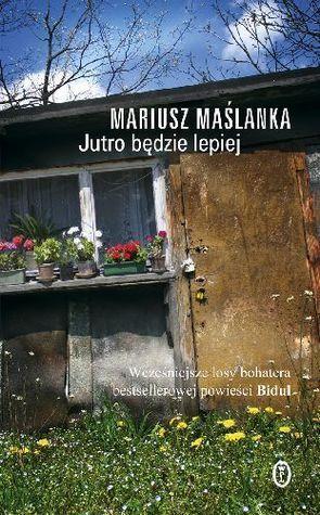 Jutro będzie lepiej  by  Mariusz Maślanka